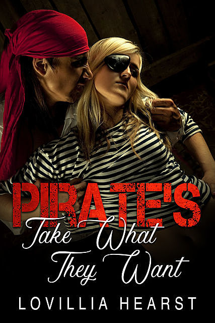 Pirate's Take What They Want, Lovillia Hearst