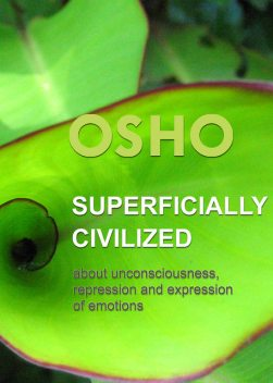 Superficially Civilized, Osho