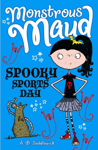Monstrous Maud: Spooky Sports Day, A.B.Saddlewick