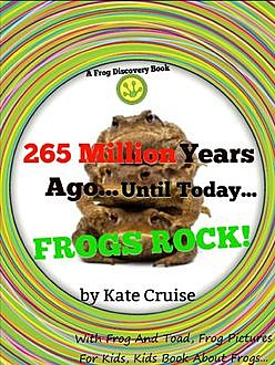 Frogs: Curious Pictures & Intriguing Facts On Animals In Nauture, Kate Cuise