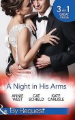 A Night In His Arms, Kate Carlisle, Annie West, Cat Schield