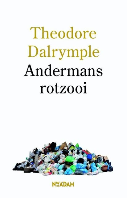 Andermans rotzooi, Theodore Dalrymple