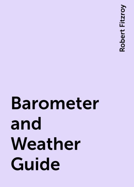 Barometer and Weather Guide, Robert Fitzroy