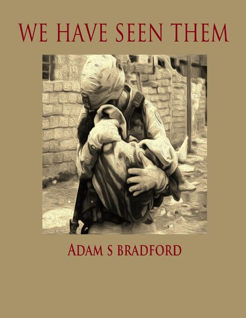 We Have Seen Them, Adam Bradford