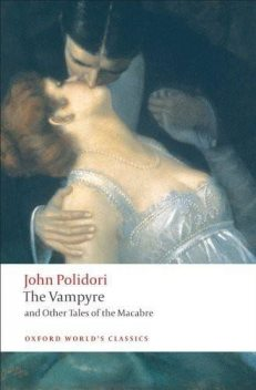 The Vampyre and Other Tales of the Macabre, Robert Morrison, John Polidori, Chris Baldick