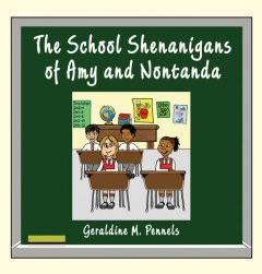 The School Shenanigans of Amy and Nontanda, Geraldine M.Pennels