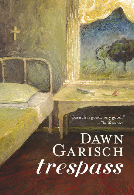 Trespass, Dawn Garisch