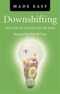 Downshifting Made Easy, Marian Van Eyk McCain
