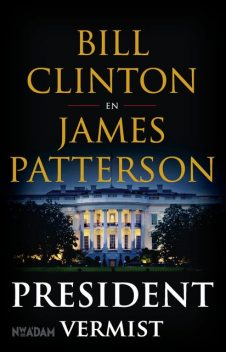 President vermist, James Patterson, Bill Clinton