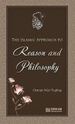 The Islamic Approach to Reason and Philosophy, Osman Nuri Topbaş