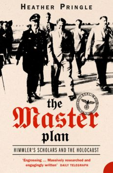 The Master Plan: Himmler's Scholars and the Holocaust (Text Only), Heather Pringle