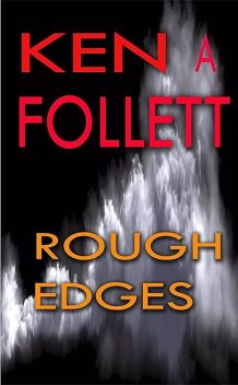 Rough Edges, Ken Follett