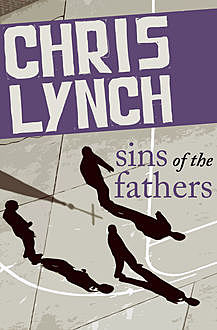 Sins of the Fathers, Chris Lynch