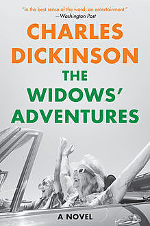 The Widows' Adventures, Charles Dickinson