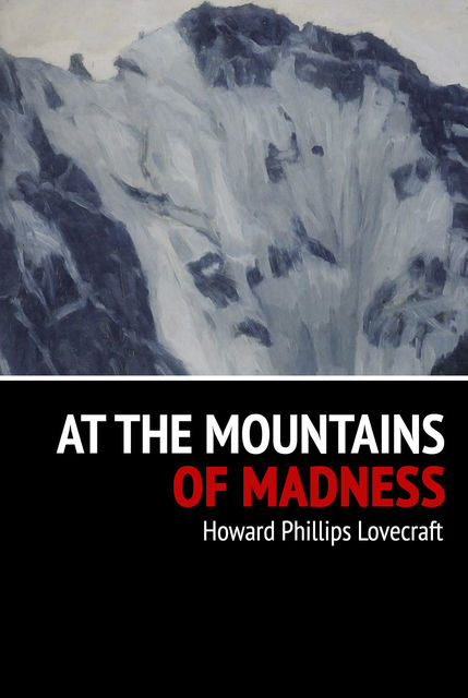 At the Mountains of Madness, Howard Lovecraft