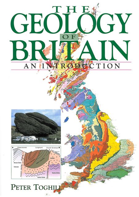 The GEOLOGY OF BRITAIN, Peter Toghill