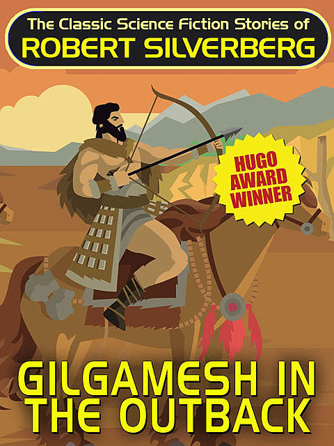 Gilgamesh in the Outback, Robert Silverberg