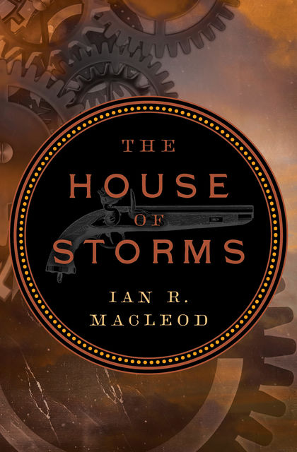 House of Storms, Ian R.MacLeod