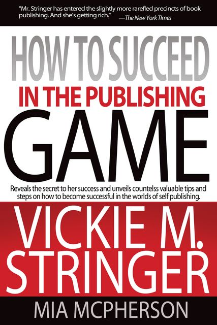 How To Succeed in the Publishing Game, Vickie Stringer