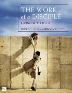 The Work of a Disciple: Living Like Jesus, Don Cousins, Judson Poling