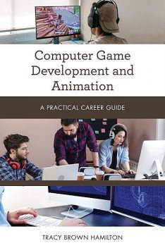 Computer Game Development and Animation, Tracy Brown Hamilton