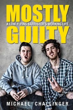 Mostly Guilty, Michael Challinger