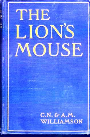 The Lion's Mouse, Alice Muriel Williamson