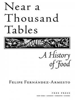 Near a Thousand Tables, Felipe Fernandez-Armesto