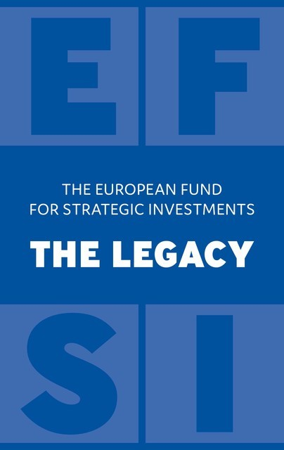 The European Fund for Strategic Investments: The Legacy, European Investment Bank