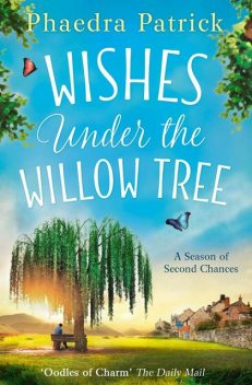 Wishes Under The Willow Tree, Phaedra Patrick