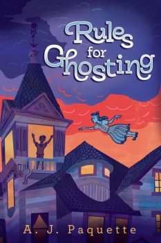 Rules for Ghosting, A.J.Paquette