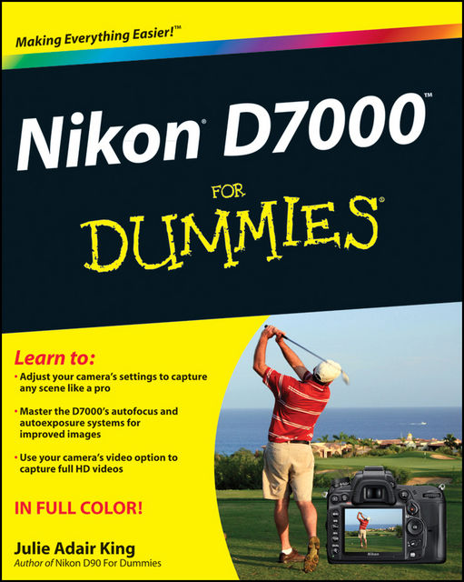 Nikon D7000 for Dummies, Julie Adair King