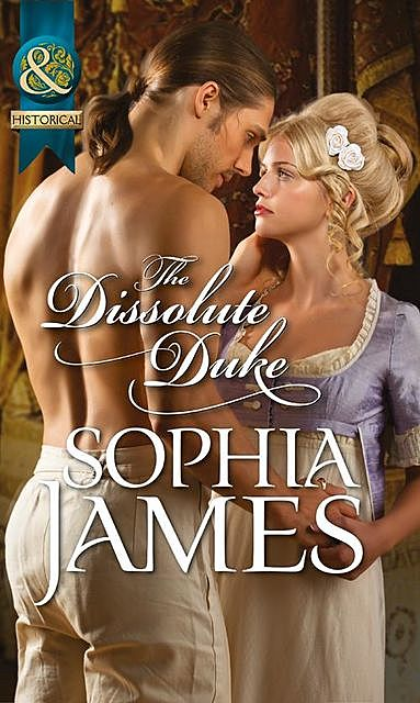 The Dissolute Duke, Sophia James