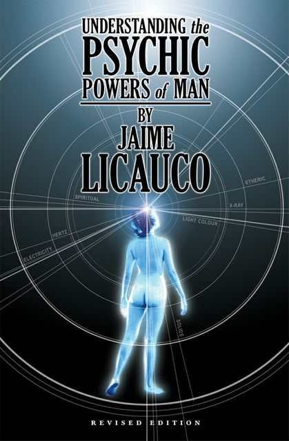 Understanding the Psychic Powers of Man (Revised Edition), Jaime Licauco