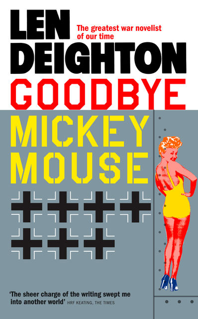 Goodbye Mickey Mouse, Len Deighton