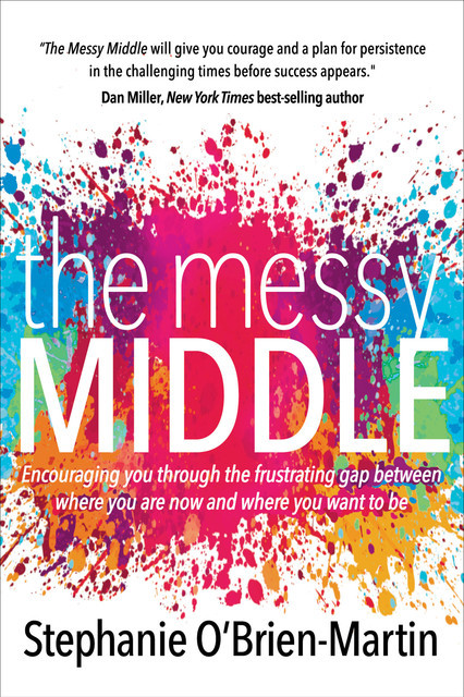 The Messy Middle, Stephanie O'Brien-Martin