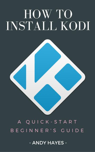 How To Install Kodi On Firestick, Andy Hayes