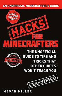 Hacks for Minecrafters: Combat Edition, Megan Miller