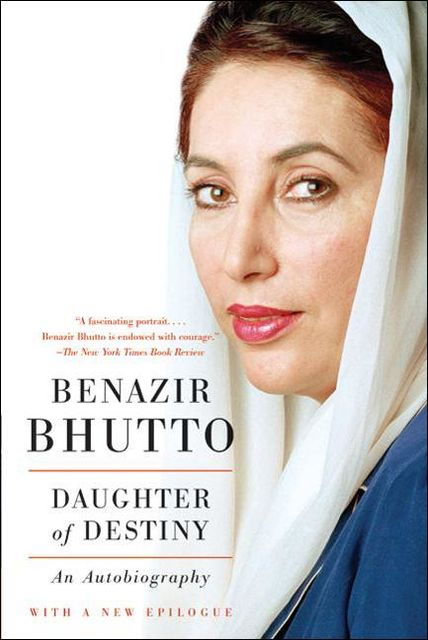 Daughter of Destiny, Benazir Bhutto