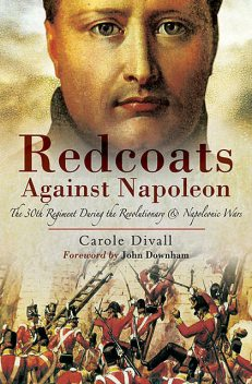 Redcoats Against Napoleon, Carole Divall