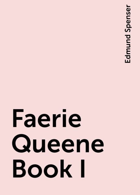 Faerie Queene Book I, Edmund Spenser