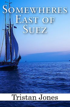 Somewheres East of Suez, Tristan Jones