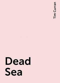 Dead Sea, Tim Curran
