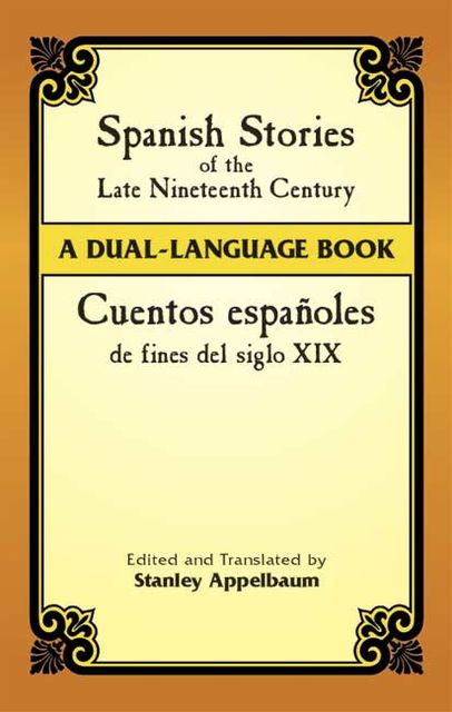 Spanish Stories of the Late Nineteenth Century, Stanley Appelbaum