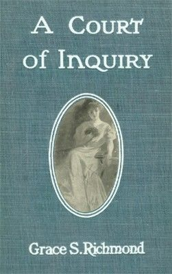 A Court of Inquiry, Grace S.Richmond