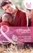 The Baby Surprise / The Father for Her Son, Cindi Myers, Brenda Harlen