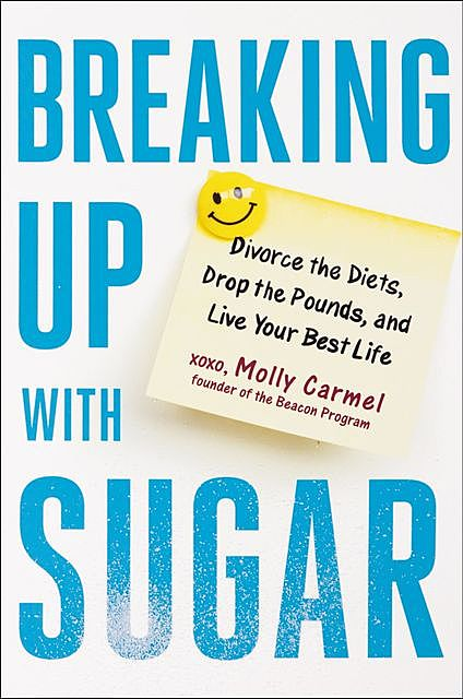 Breaking Up With Sugar, Molly Carmel