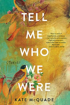 Tell Me Who We Were, Kate McQuade