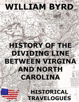 History of the Dividing Line Between Virginia And North Carolina, William Byrd