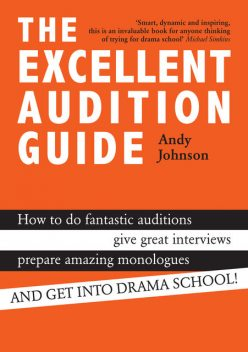 The Excellent Audition Guide, Andy Johnson